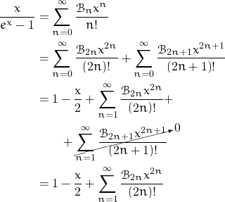 \begin{align*} \frac{x}{e^x-1} &= \sum_{n=0}^{\infty} \frac{\mathcal{B}_n x^n}{n!} \\ &=\sum_{n=0}^{\infty} \frac{\mathcal{B}_{2n} x^{2n}}{(2n)!} + \sum_{n=0}^{\infty} \frac{\mathcal{B}_{2n+1} x^{2n+1}}{\left ( 2n+1 \right )!} \\ &= 1 - \frac{x}{2} + \sum_{n=1}^{\infty} \frac{\mathcal{B}_{2n} x^{2n}}{\left ( 2n \right )!} + \\ & \quad \quad + \cancelto{0}{\sum_{n=1}^{\infty} \frac{\mathcal{B}_{2n+1} x^{2n+1}}{\left ( 2n+1 \right )!}} \\ &= 1 - \frac{x}{2} + \sum_{n=1}^{\infty} \frac{\mathcal{B}_{2n} x^{2n}}{\left ( 2n \right )!} \end{align*}
