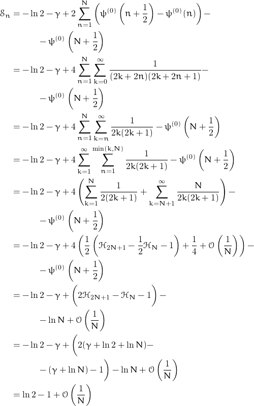 \begin{align*} 	\mathcal{S}_n &=-\ln 2 -\gamma+2 \sum_{n=1}^{N} \left( \psi^{(0)}\left(n+\frac{1}{2} \right)-\psi^{(0)}(n) \right)-\\ 	&\quad \quad \quad - \psi^{(0)}\left( N+\frac{1}{2} \right) \\ 	&=-\ln 2 -\gamma + 4\sum_{n=1}^{N} \sum_{k=0}^{\infty} \frac{1}{(2k+2n)(2k+2n+1)} - \\  	&\quad \quad \quad -\psi^{(0)}\left(N+\frac{1}{2} \right)\\ 	&=-\ln 2 -\gamma + 4\sum_{n=1}^{N} \sum_{k=n}^{\infty} \frac{1}{2k(2k+1)}- \psi^{(0)}\left( N+\frac{1}{2} \right)\\ 	&=-\ln 2 -\gamma + 4\sum_{k=1}^{\infty} \sum_{n=1}^{\min(k,N)} \frac{1}{2k(2k+1)}  - \psi^{(0)}\left(N+\frac{1}{2} \right)\\ 	&=-\ln 2 -\gamma + 4\left( \sum_{k=1}^{N} \frac{1}{2(2k+1)} +\sum_{k=N+1}^{\infty} \frac{N}{2k(2k+1)} \right) -\\ 	&\quad \quad \quad -  \psi^{(0)}\left(N+\frac{1}{2} \right)\\ 	&=-\ln 2 -\gamma + 4\left( \frac{1}{2} \left( \mathcal{H} _{2N+1}-\frac{1}{2} \mathcal{H}_N-1 \right)+\frac{1}{4} + \mathcal{O} \left( \frac{1}{N} \right) \right)- \\ 	&\quad \quad \quad - \psi^{(0)}\left(N+\frac{1}{2} \right)\\ 	&=-\ln 2 -\gamma + \left(2\mathcal{H}_{2N+1}-\mathcal{H}_N - 1 \vphantom{\frac1N}\right)-\\ 	&\quad \quad \quad - \ln N +\mathcal{O} \left( \frac{1}{N} \right)\\ 	&=-\ln 2 -\gamma+ \bigg( 2(\gamma+\ln 2 +\ln N ) - \\ 	&\quad \quad \quad - (\gamma + \ln N)-1\vphantom{\frac1N} \bigg)-\ln N +\mathcal{O} \left( \frac{1}{N} \right)\\ 	&=\ln 2 -1+\mathcal{O} \left( \frac{1}{N} \right) 	\end{align*}