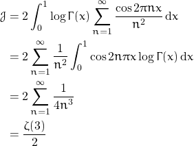\begin{align*} \mathcal{J} &= 2\int_{0}^{1} \log \Gamma(x) \sum_{n=1}^{\infty} \frac{\cos 2 \pi n x}{n^2} \, {\rm d}x\\ &= 2\sum_{n=1}^{\infty} \frac{1}{n^2} \int_{0}^{1}\cos 2 n \pi x \log \Gamma(x) \, {\rm d}x\\ &= 2 \sum_{n=1}^{\infty} \frac{1}{4n^3} \\ &= \frac{\zeta(3)}{2} \end{align*}